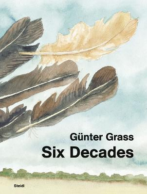 Gunter Grass: Six Decades (Hardback)