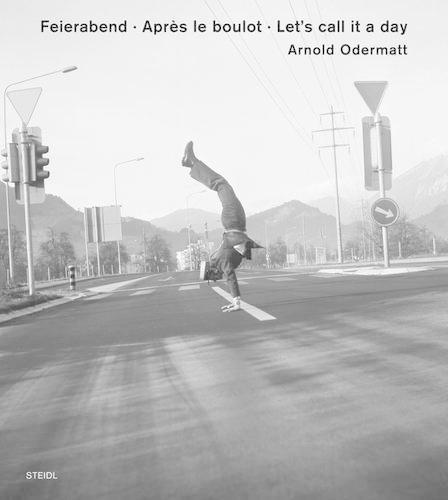 Arnold Odermatt: Feierabend * Apres le boulot * After Work (Hardback)