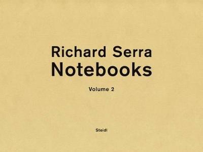 Richard Serra: Notebooks Vol. 2 (Hardback)