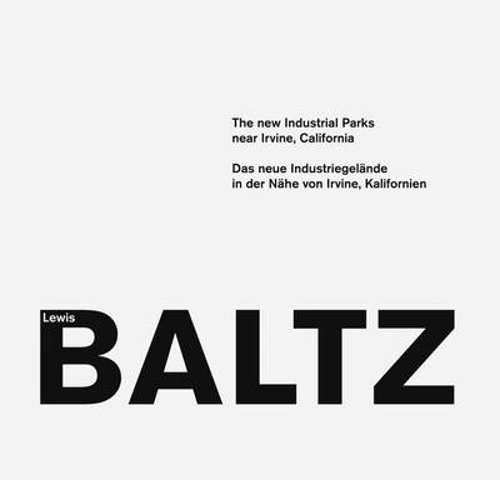 Lewis Baltz: The New Industrial Parks Near Irvine, California (Hardback)
