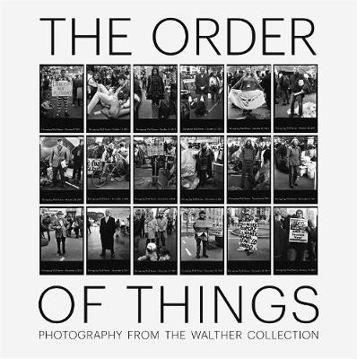 The Order of Things: Photography from the Walther Collection (Hardback)