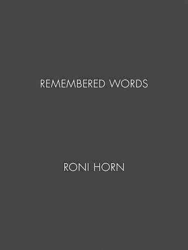 Roni Horn: Remembered Words (Hardback)