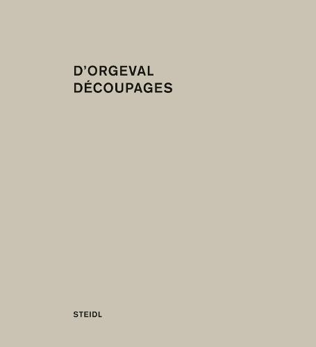 Martin d'Orgeval: Decoupages (Hardback)