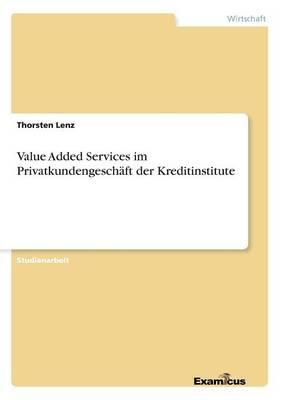 Value Added Services im Privatkundengeschaft der Kreditinstitute (Paperback)