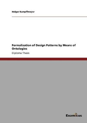Formalization of Design Patterns by Means of Ontologies (Paperback)