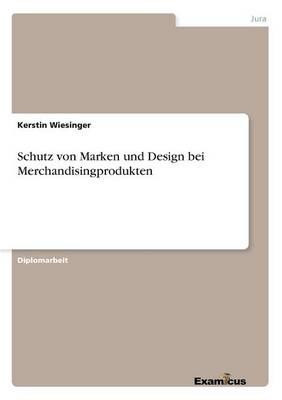 Schutz von Marken und Design bei Merchandisingprodukten (Paperback)