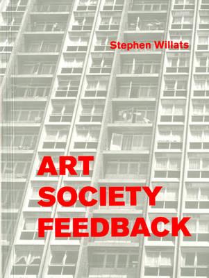 Stephen Willats: Art Society Feedback (Paperback)