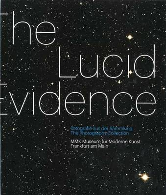 The Lucid Evidence: The Photography Collection of MMK Frankfurt (Hardback)