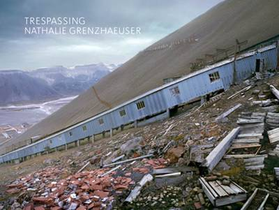 Nathalie Grenzhaeuser: Trespassing (Hardback)
