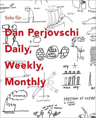 Solo for Dan Perjovschi: Daily Weekly Monthly (Paperback)