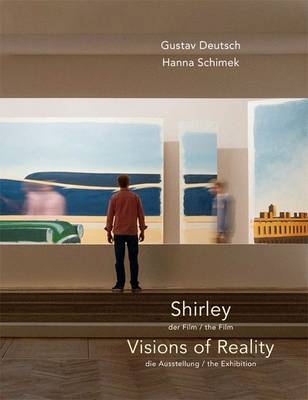 Gustav Deutsch / Hanna Schimek: Shirley - Visions of Reality (Paperback)