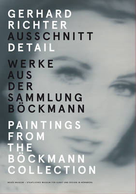 Gerhard Richter: Detail: Paintings from the B ckmann Collection (Hardback)