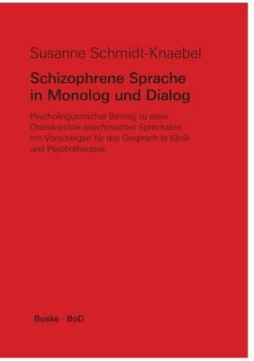 Schizophrene Sprache in Monolog Und Dialog (Paperback)