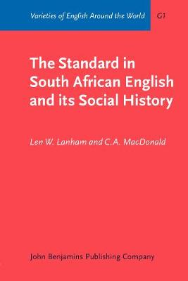 The Standard in South African English and its Social History - Varieties of English Around the World G1 (Paperback)