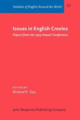 Issues in English Creoles: Papers from the 1975 Hawaii Conference - Varieties of English Around the World G2 (Paperback)