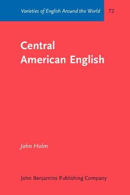 Central American English - Varieties of English Around the World T2 (Paperback)
