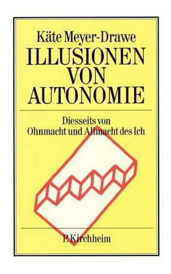 Illusionen Von Autonomie (Paperback)