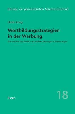 Wortbildungsstrategien in Der Werbung - Beitreage Zur Germanistischen Sprachwissenschaft, 18 (Paperback)