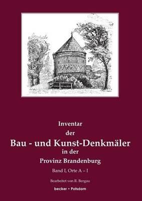 Inventar Der Bau- Und Kunst-Denkmaler in Der Provinz Brandenburg (Paperback)