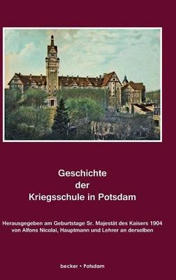 Geschichte Der Kriegsschule in Potsdam (Hardback)