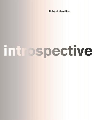 Richard Hamilton: introspective (Hardback)