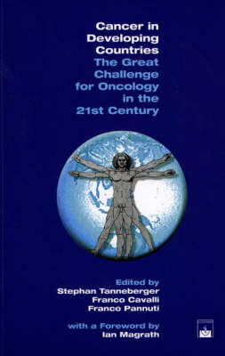 Cancer in Developing Countries: The Gread Challence for Oncology in the 21st Century (Paperback)