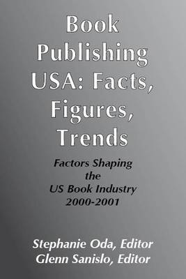 Book Publishing USA: Facts, Figures, Trends - Factors Shaping the US Book Industry (Paperback)