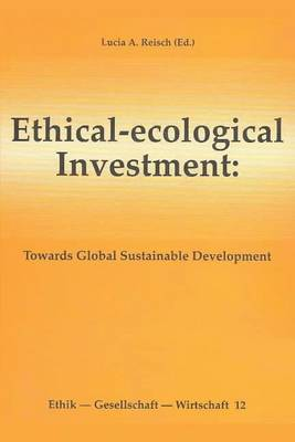 Ethical-Ecological Investment: Towards Global Sustainable Development (Paperback)