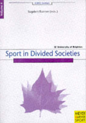 Sport in Divided Societies: Vol 4 Sport in Divid - CSRC-Edition 4 (Paperback)