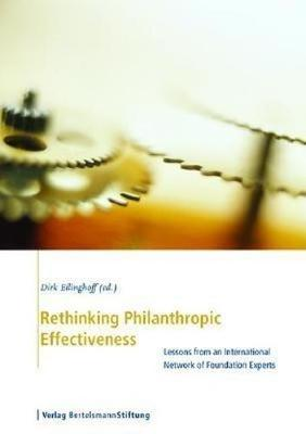 Rethinking Philanthropic Effectiveness: Lessons from an International Network of Foundation Experts (Paperback)