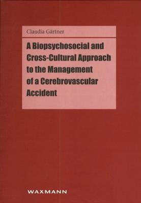 A Biopsychosocial and Cross-cultural Approach to the Management of a Cerebrovascular Accident - Internationale Hochschulschriften v. 337 (Paperback)