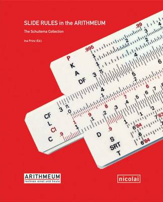 Slide Rules in the Arithmeum: The Schuitema Collection (Paperback)