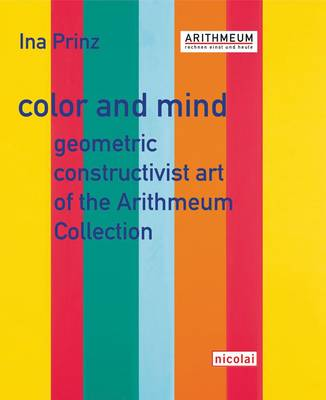Color and Mind: Geometric Constructivist Art of the Arithmeum Collection (Paperback)