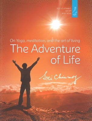 The Adventure of Life: On Yoga, Meditation and the Art of Living (Paperback)
