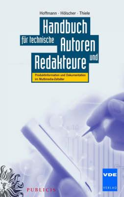 Handbuch Fur Technische Autoren Und Redakteure: Produktinformation Und Dokumentation Im Multimedia-Zeitalter (Hardback)