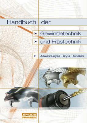 Handbuch der Gewindetechnik und Frastechnik: Anwendungen, Tipps, Tabellen (Hardback)