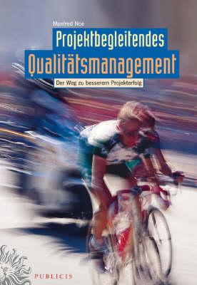 Projektbegleitendes Qualitatsmanagement: Der Weg zu besserem Projekterfolg (Hardback)