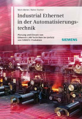 Industrial Ethernet in Der Automatisierungstechnik: Planung Und Einsatz Von Ethernet-LAN-techniken (Hardback)