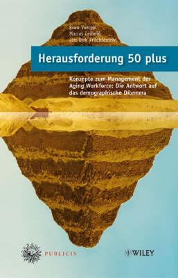 Herausforderung 50 plus: Konzepte zum Management der Aging Workforce - Die Antwort auf das demographische Dilemma (Hardback)