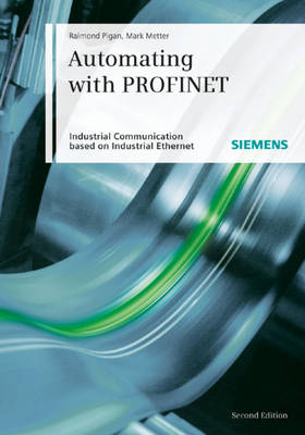 Automating with PROFINET: Industrial Communication Based on Industrial Ethernet (Hardback)