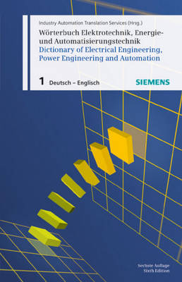 Worterbuch Elektrotechnik, Energie- und automatisierungstechnik/Dictionary of Electrical Engineering, Power Engineering and Automation: Woerterbuch Elektrotechnik, Energie- und Automatisierungstechnik / Dictionary of Electrical Engineering, Power Engineering and Automation, Teil 1 Deutsch-Englisch/German-English Part 1 (Hardback)