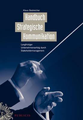 Strategische Kommunikation Und Stakeholdermanagement: Struktur, Implementierung, Erfolgsfaktoren (Hardback)