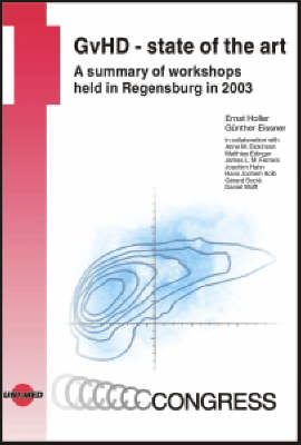 GvHD - State of the Art: A Summary of Workshops Held in Regensburg in 2003 - Uni-Med Congress (Hardback)