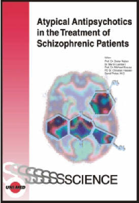 Atypical Antipsychotics in the Treatment of Schizophrenic Patients - Uni-Med Science (Hardback)