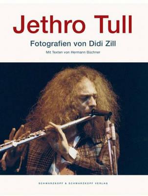 Jethro Tull: Photographs by Didd Zill (Hardback)