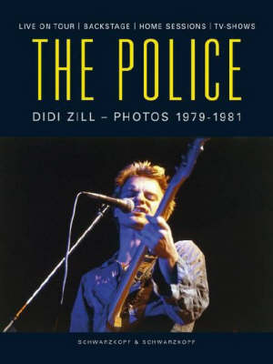 "The ""Police"": Live on Tour, Backstage, Home Sessions, TV Shows (Hardback)"