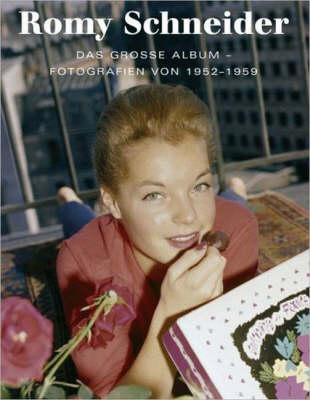 Romy Schneider: Photographs from 1952-1959 (Hardback)