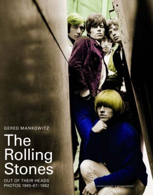 """The """"Rolling Stones"""" - Out of Their Heads: 1965-1967 / 1982: Photographs by Gered Mankowitz (Hardback)"""