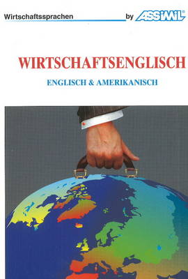 Wirtschaftsenglisch: Englisch & Amerikanisch (Paperback)