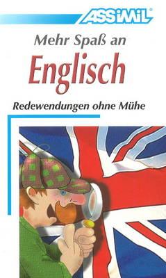 Mehr Spass an Englisch: Redewendungen ohun Muhe (Paperback)